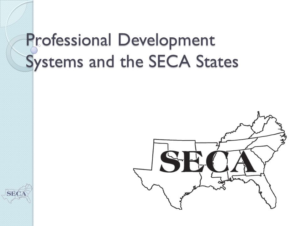 About SECA The Southern Early Childhood Association is comprised of 14 Southern states and has state level organizations in all states except North Carolina.