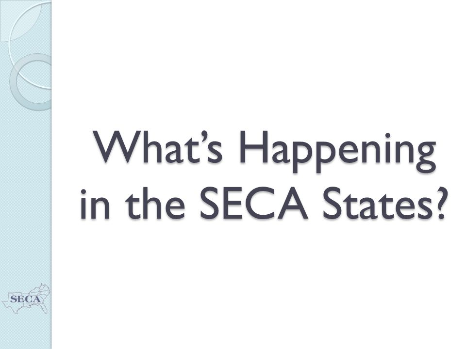 What's Happening in the SECA States