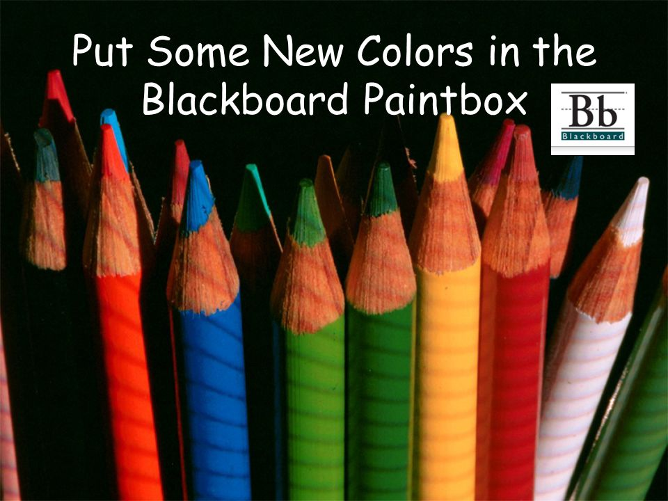 Put Some New Colors in the Blackboard Paintbox