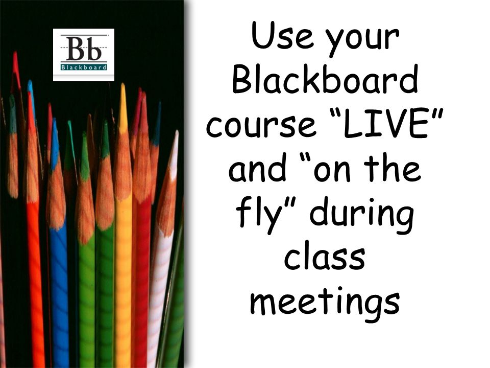 Conduct a WebQuest on your Blackboard site Link WebQuest to Blackboard WebQuest on Blackboard by combining several features