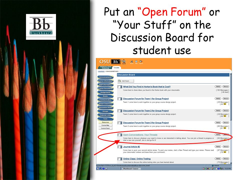 Put an Open Forum or Your Stuff on the Discussion Board for student use