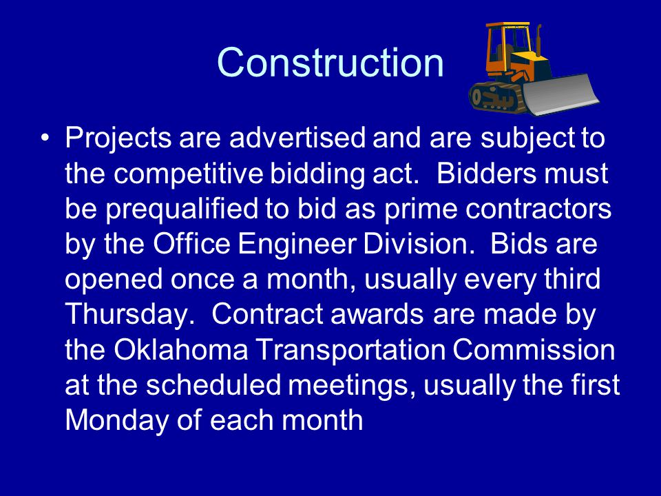 Construction Projects are advertised and are subject to the competitive bidding act.