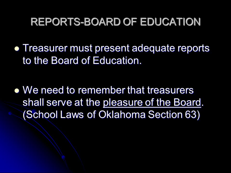 REPORTS-BOARD OF EDUCATION Treasurer must present adequate reports to the Board of Education.