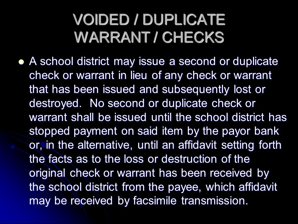 A school district may issue a second or duplicate check or warrant in lieu of any check or warrant that has been issued and subsequently lost or destroyed.