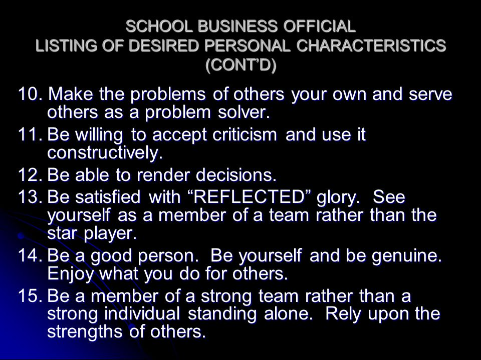 SCHOOL BUSINESS OFFICIAL LISTING OF DESIRED PERSONAL CHARACTERISTICS (CONT'D) 10.
