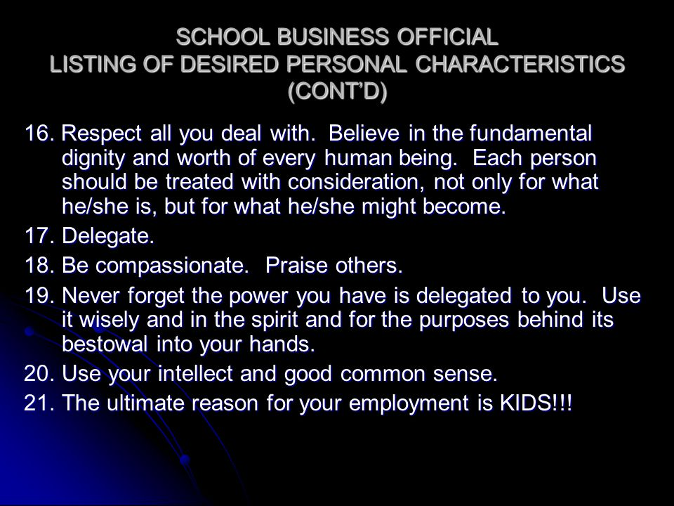 SCHOOL BUSINESS OFFICIAL LISTING OF DESIRED PERSONAL CHARACTERISTICS (CONT'D) 16.