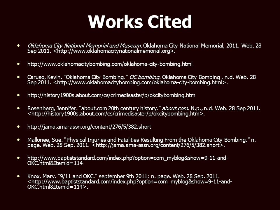 Works Cited Oklahoma City National Memorial and Museum.