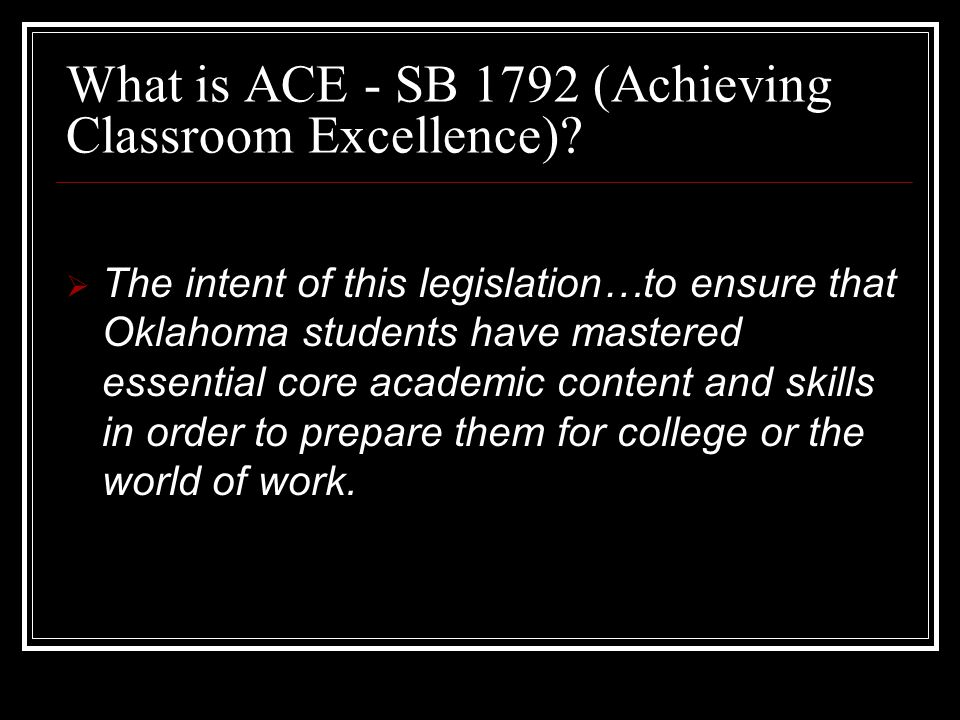 What is ACE - SB 1792 (Achieving Classroom Excellence).