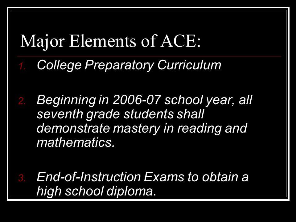 Major Elements of ACE: 1. College Preparatory Curriculum 2.
