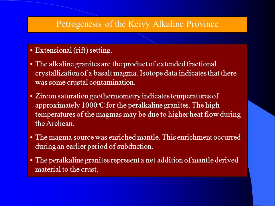 Petrogenesis of the Keivy Alkaline Province Extensional (rift) setting. The alkaline granites are the product of extended fractional crystallization o