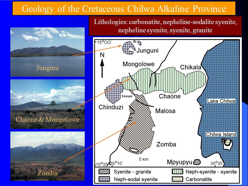 Chaone & Mongolowe Geology of the Cretaceous Chilwa Alkaline Province Zomba Junguni Lithologies: carbonatite, nepheline-sodalite syenite, nepheline sy