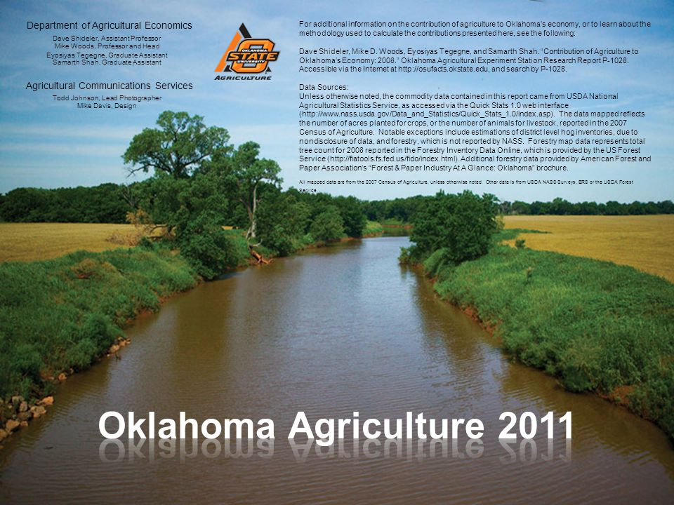 For additional information on the contribution of agriculture to Oklahoma's economy, or to learn about the methodology used to calculate the contribut
