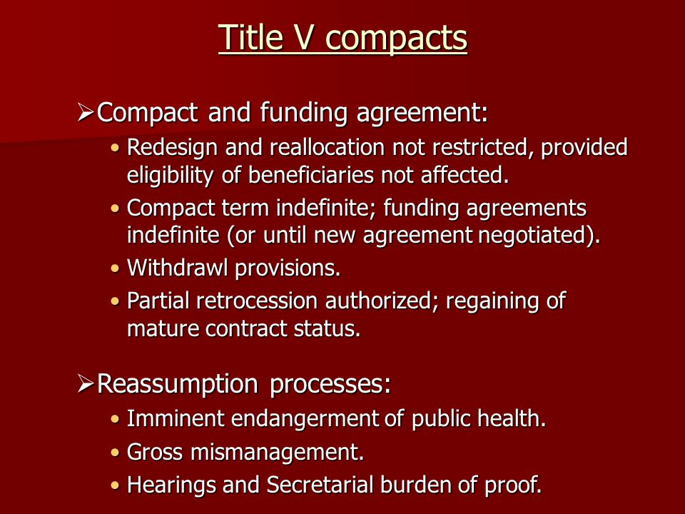 Title V compacts  Compact and funding agreement: Redesign and reallocation not restricted, provided eligibility of beneficiaries not affected.Redesig