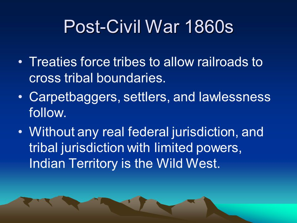Post-Civil War 1860s Treaties force tribes to allow railroads to cross tribal boundaries.