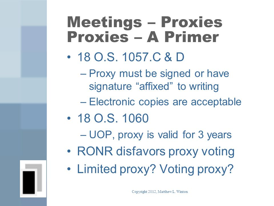 Meetings – Proxies Proxies – A Primer 18 O.S.