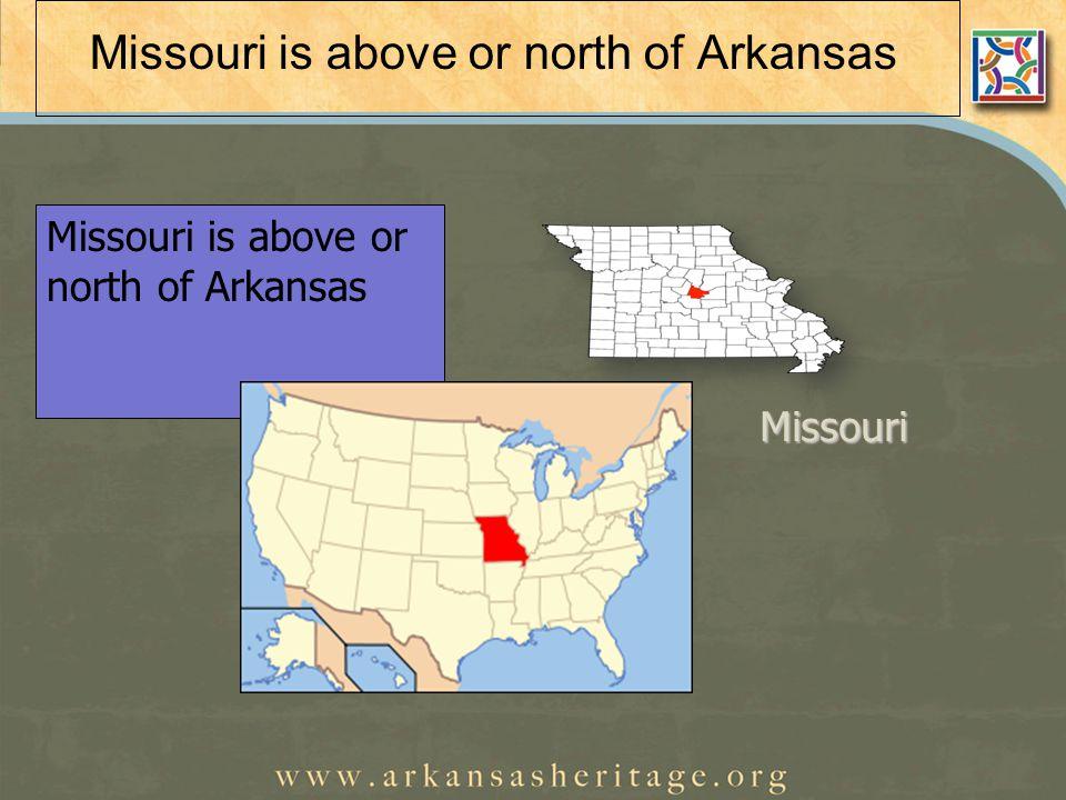 Missouri is above or north of Arkansas Missouri