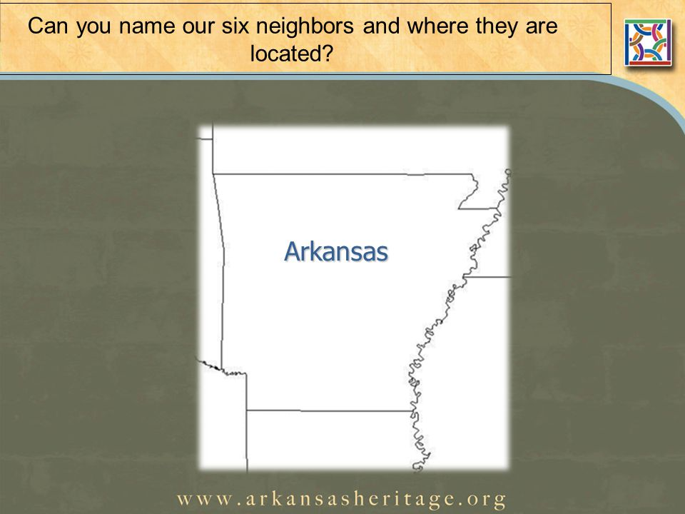 Can you name our six neighbors and where they are located Arkansas