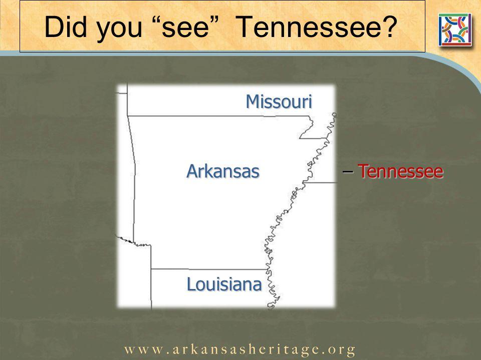 Did you see Tennessee Arkansas –Tennessee Missouri Louisiana