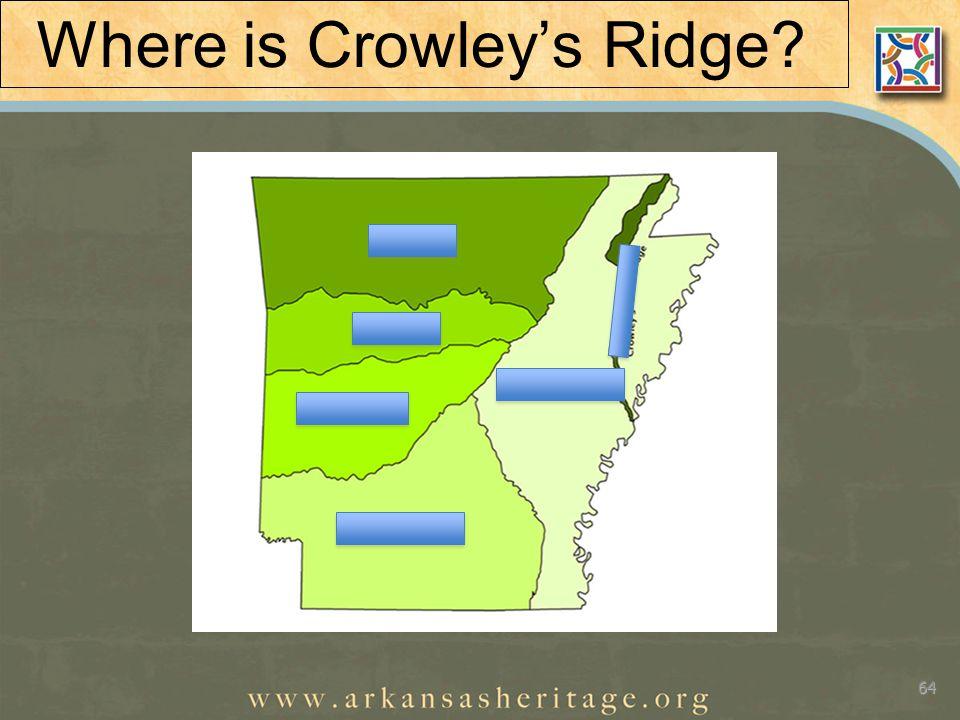 Where is Crowley's Ridge 64