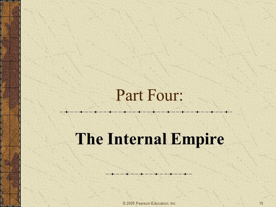 Part Four: The Internal Empire 15© 2009 Pearson Education, Inc.