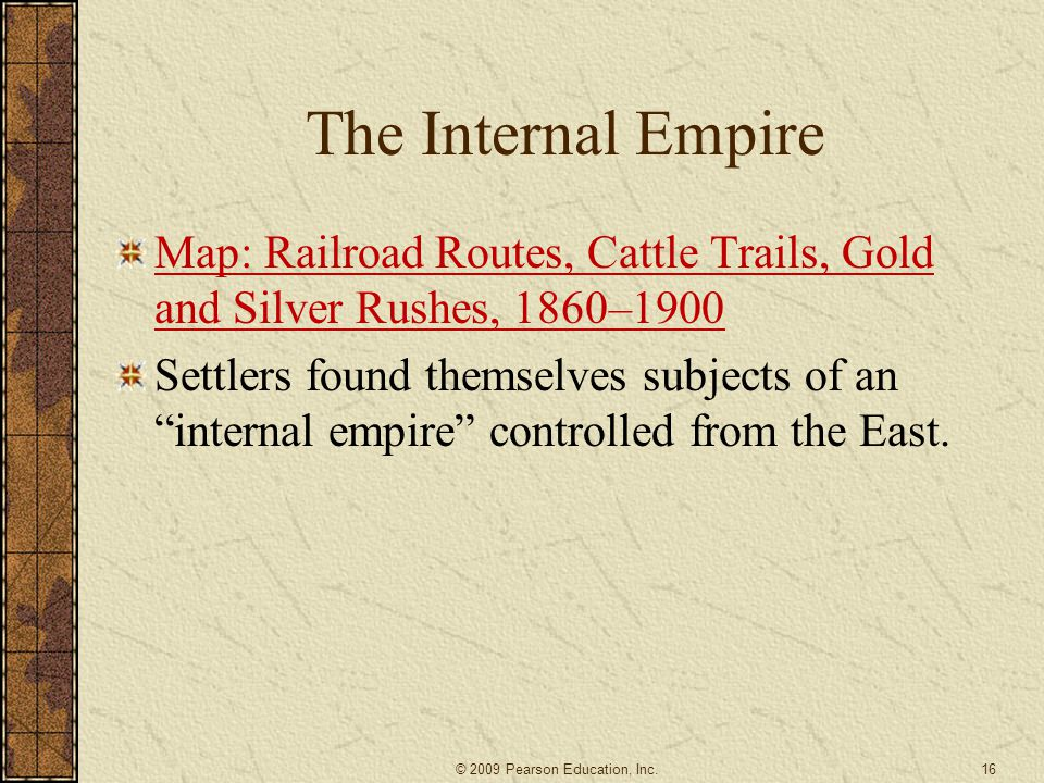 """The Internal Empire Map: Railroad Routes, Cattle Trails, Gold and Silver Rushes, 1860–1900 Settlers found themselves subjects of an """"internal empire"""""""