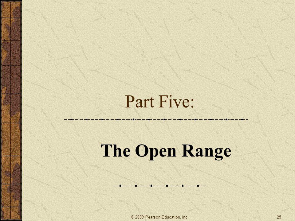 Part Five: The Open Range 25© 2009 Pearson Education, Inc.