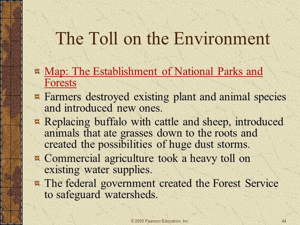 The Toll on the Environment Map: The Establishment of National Parks and Forests Farmers destroyed existing plant and animal species and introduced ne