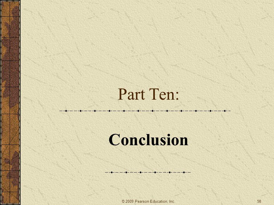 Part Ten: Conclusion 58© 2009 Pearson Education, Inc.