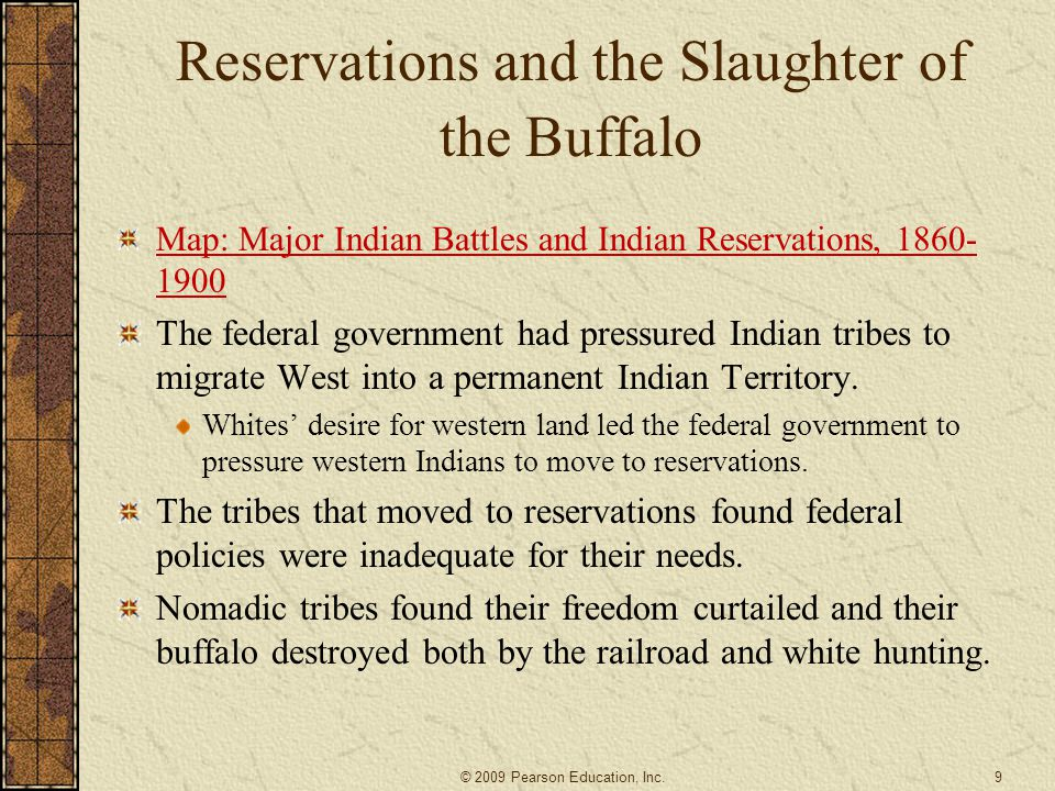 Reservations and the Slaughter of the Buffalo Map: Major Indian Battles and Indian Reservations, 1860- 1900 The federal government had pressured India