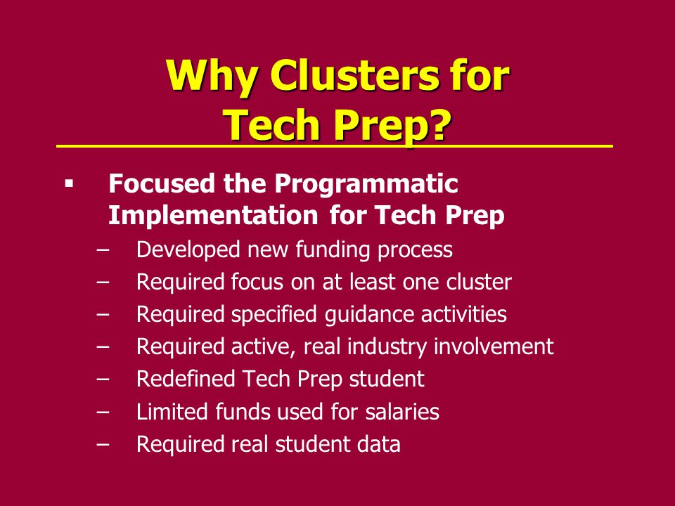 Why Clusters for Tech Prep.