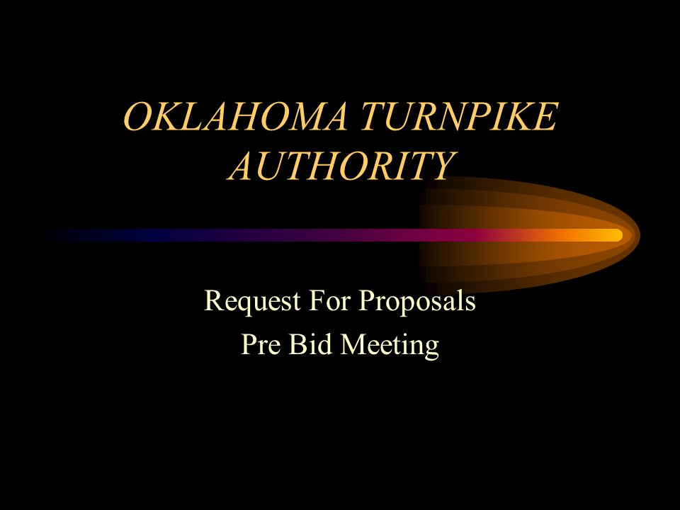 OKLAHOMA TURNPIKE AUTHORITY Request For Proposals Pre Bid Meeting
