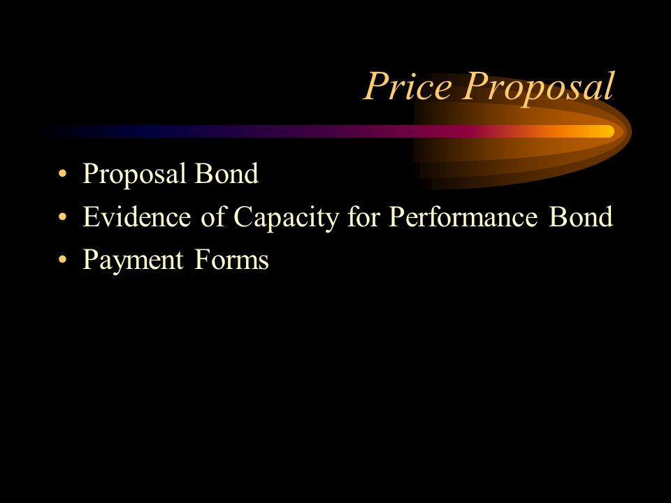 Price Proposal Proposal Bond Evidence of Capacity for Performance Bond Payment Forms
