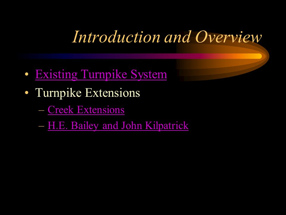 Project Objectives Turnpike Extension Equipment Existing System Upgrade and Replacement Host and PikePass System Replacement Integration Enhancements