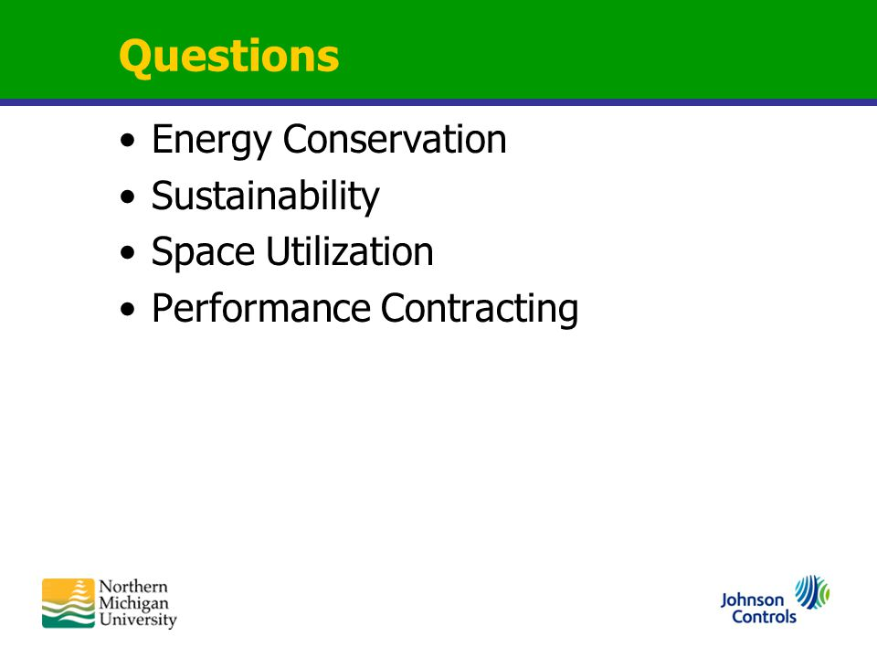 Questions Energy Conservation Sustainability Space Utilization Performance Contracting