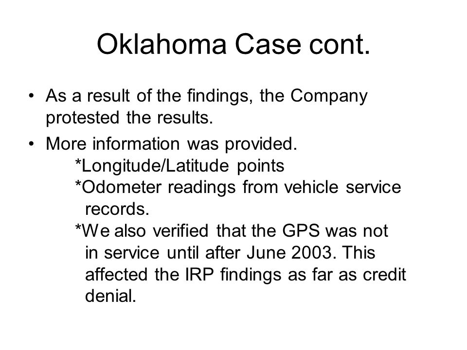 Oklahoma Case cont. As a result of the findings, the Company protested the results.