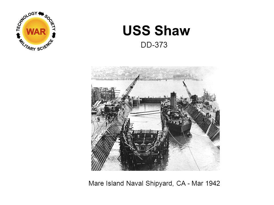 USS Shaw DD-373 Mare Island Naval Shipyard, CA - Mar 1942