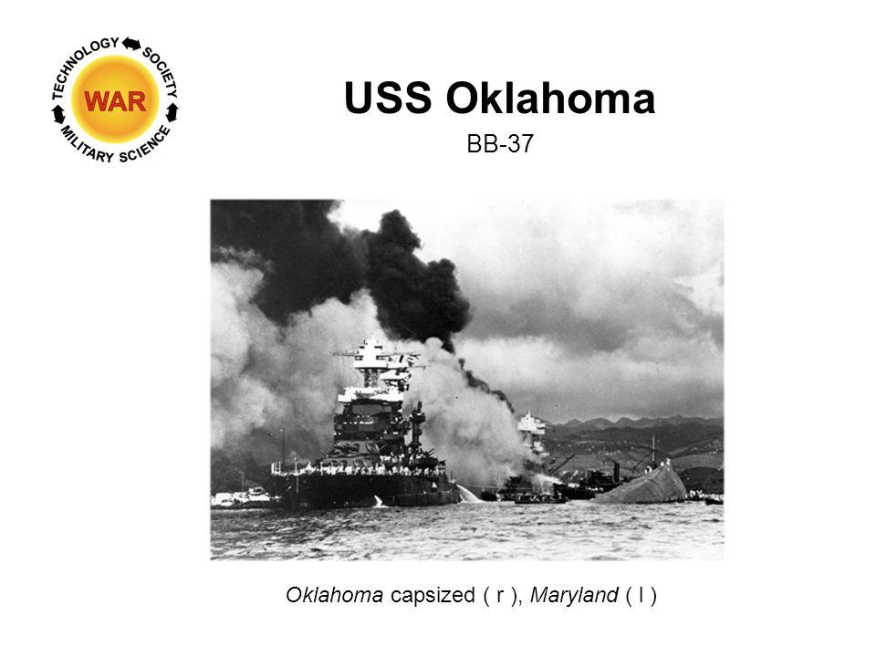 USS Oklahoma BB-37 Oklahoma capsized ( r ), Maryland ( l )