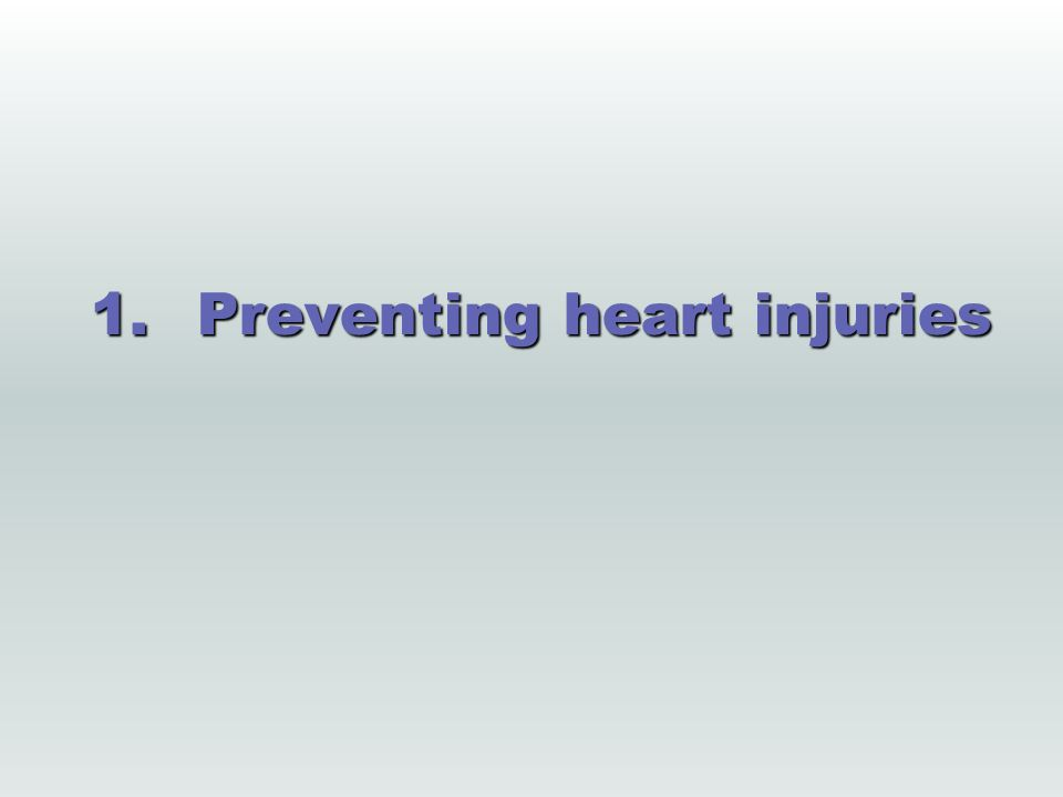 1.Preventing heart injuries