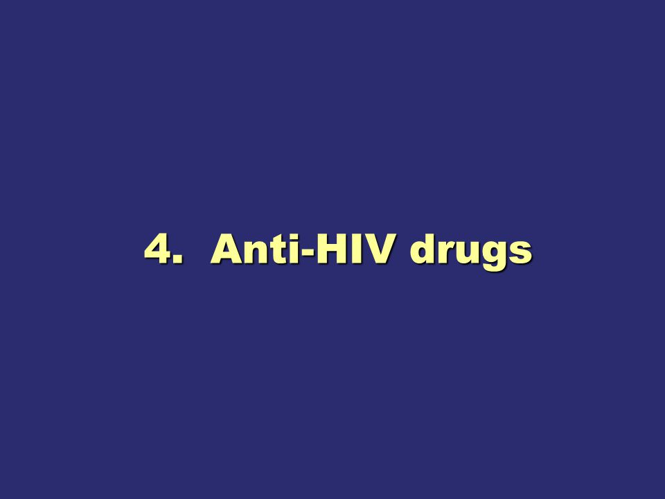 4.Anti-HIV drugs