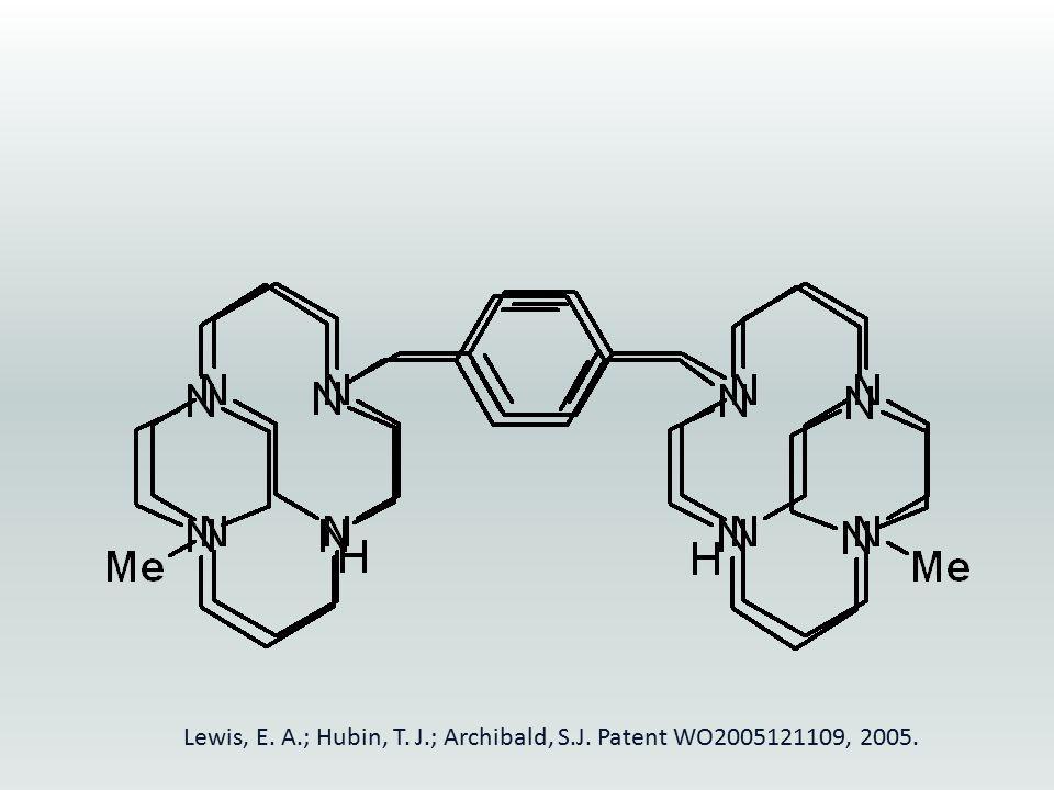 Lewis, E. A.; Hubin, T. J.; Archibald, S.J. Patent WO2005121109, 2005.