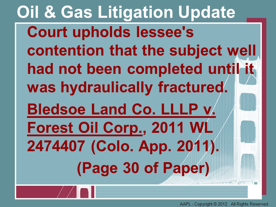 Oil & Gas Litigation Update Court upholds lessee s contention that the subject well had not been completed until it was hydraulically fractured.