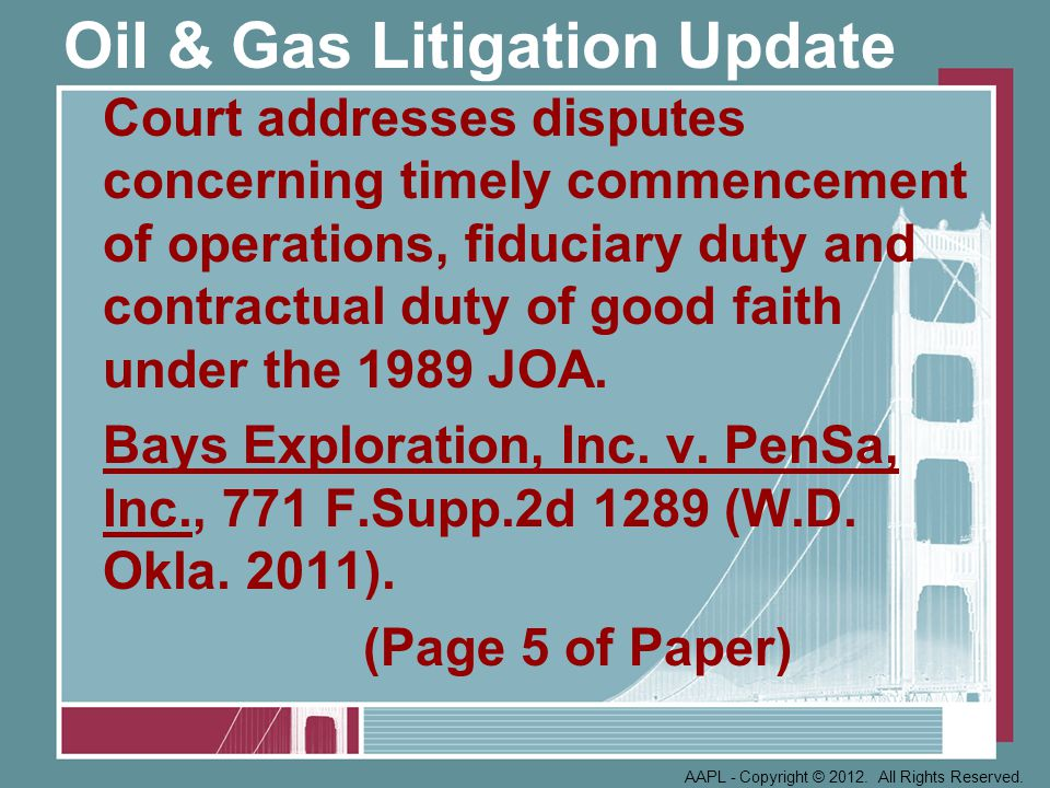 Oil & Gas Litigation Update Landowners assert that oil and gas leases became ineffective when lessee failed to timely pay the balance of the agreed upon bonus sums.