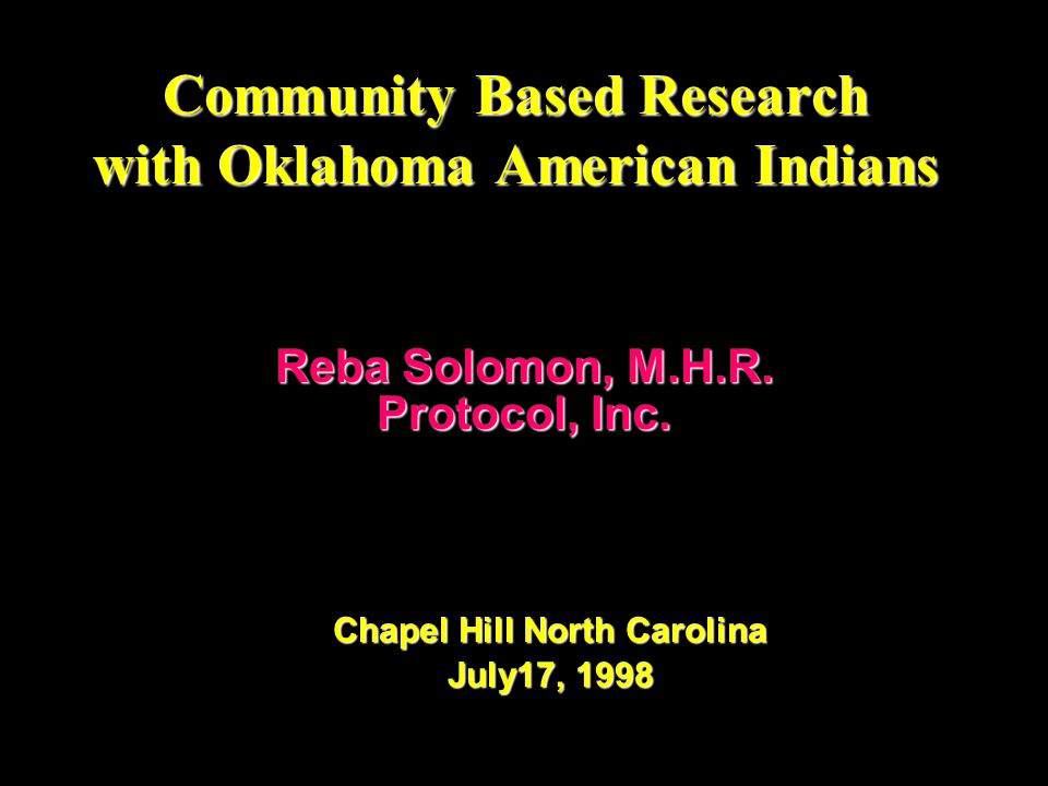 Community Based Research with Oklahoma American Indians Reba Solomon, M.H.R.