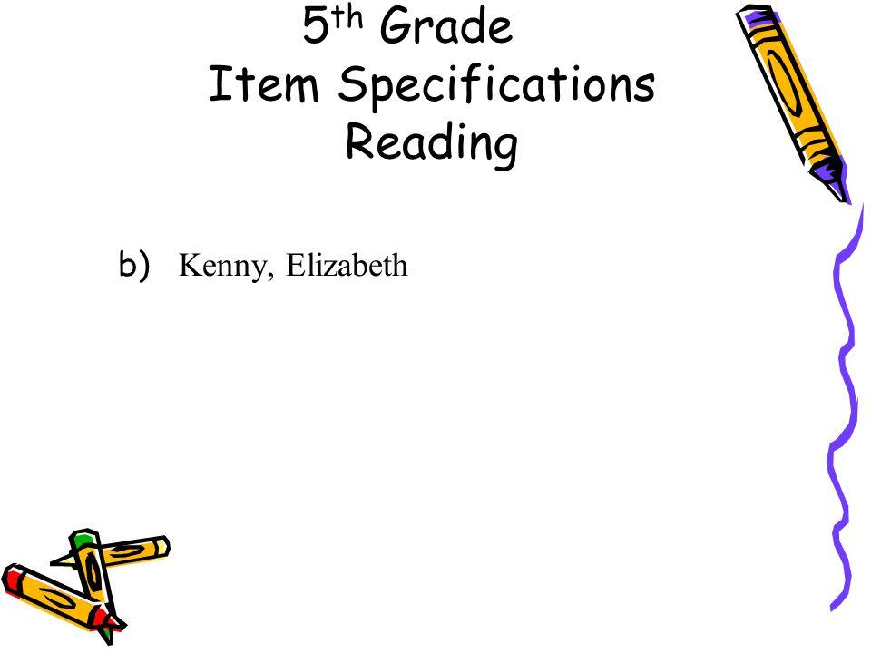5 th Grade Item Specifications Reading b) Kenny, Elizabeth