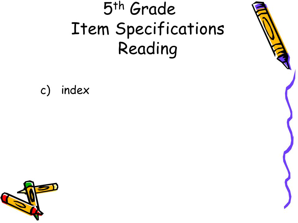 5 th Grade Item Specifications Reading c) index