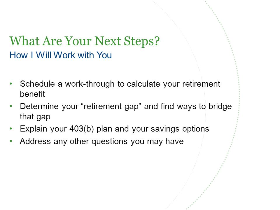 What Are Your Next Steps.