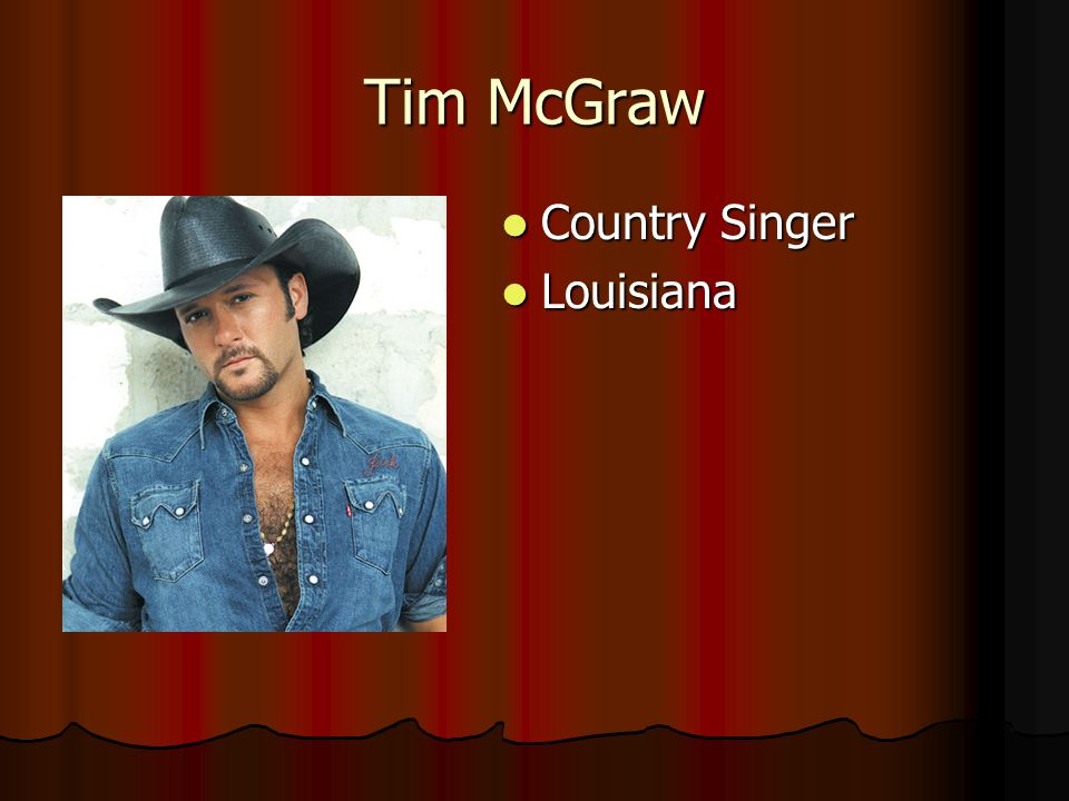 Tim McGraw Country Singer Country Singer Louisiana Louisiana