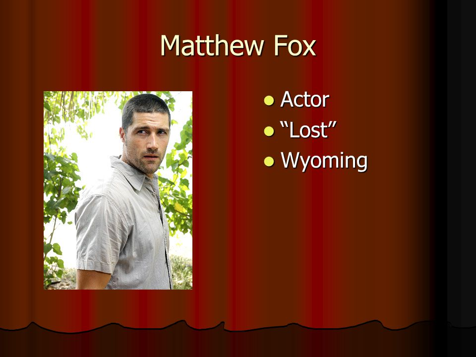 Matthew Fox Actor Actor Lost Lost Wyoming Wyoming