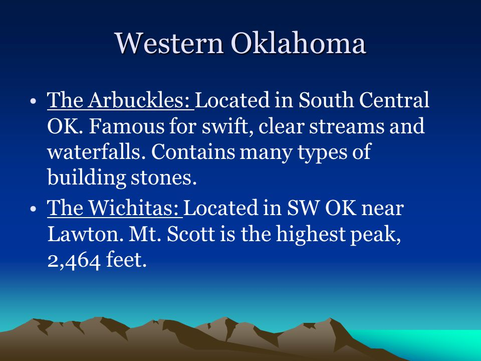 Western Oklahoma The Arbuckles: Located in South Central OK.