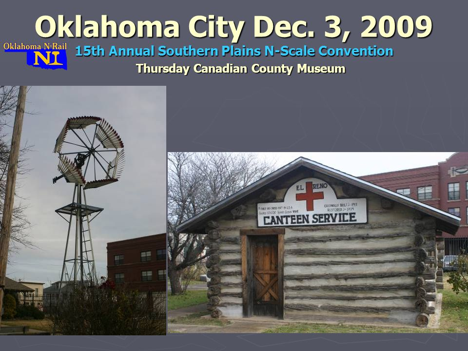 Thursday Canadian County Museum Oklahoma City Dec.